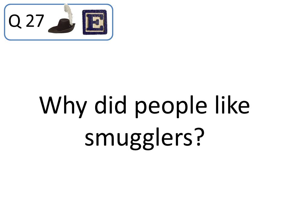 Why did people like smugglers