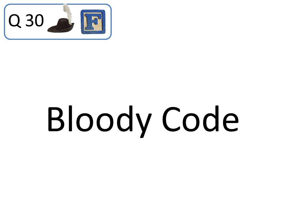 Q 30 Bloody Code