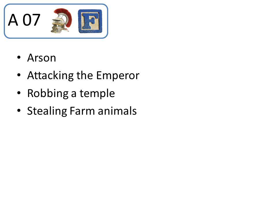 A 07 Arson Attacking the Emperor Robbing a temple