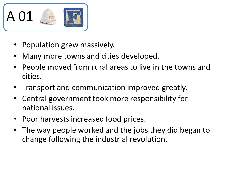 A 01 Population grew massively. Many more towns and cities developed.