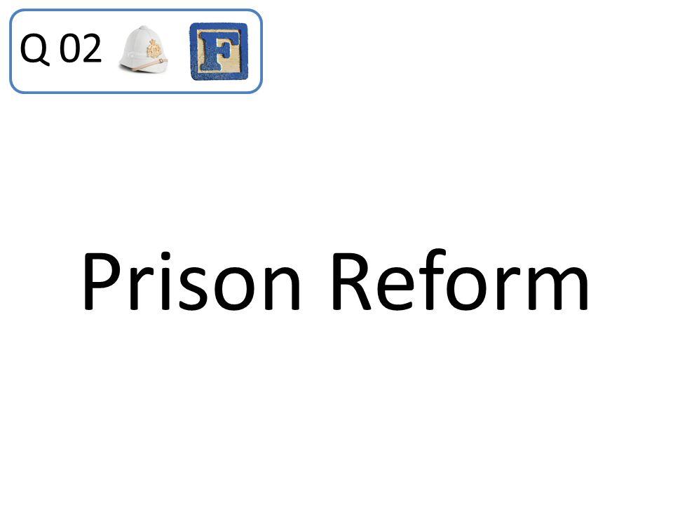 Q 02 Prison Reform