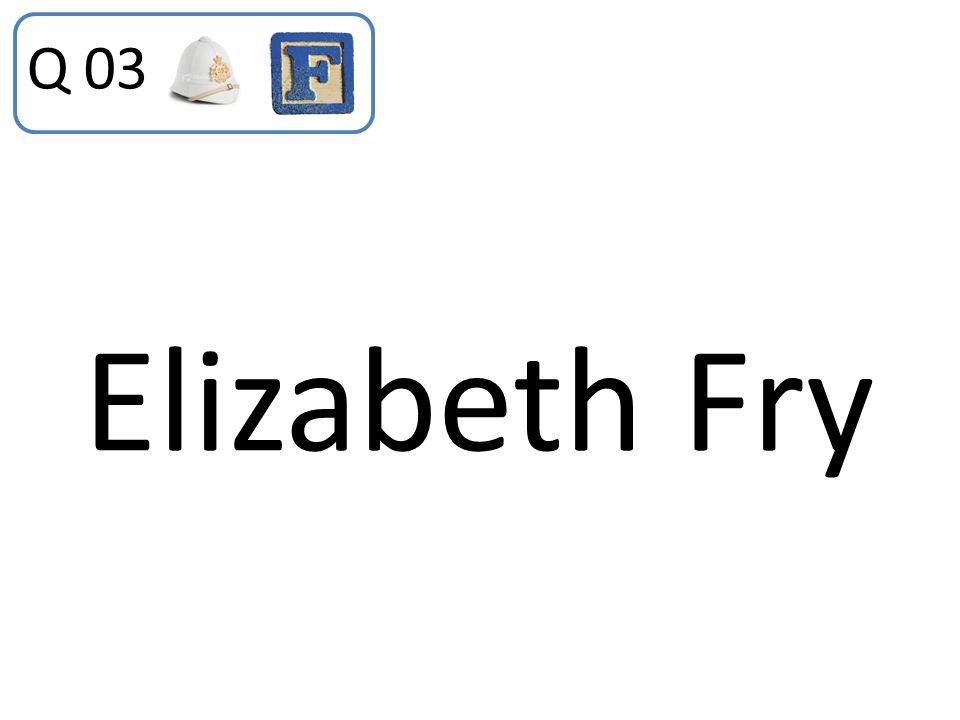 Q 03 Elizabeth Fry