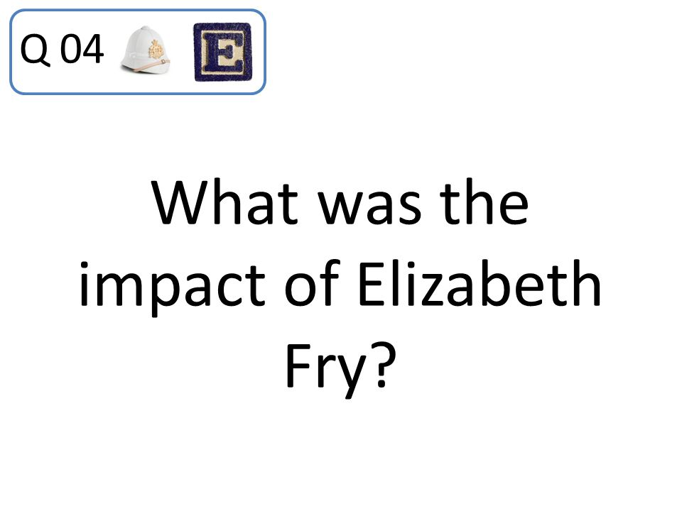What was the impact of Elizabeth Fry