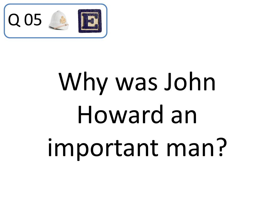 Why was John Howard an important man