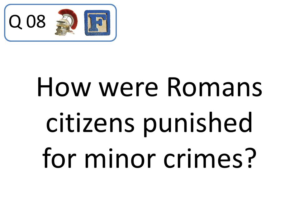 How were Romans citizens punished for minor crimes