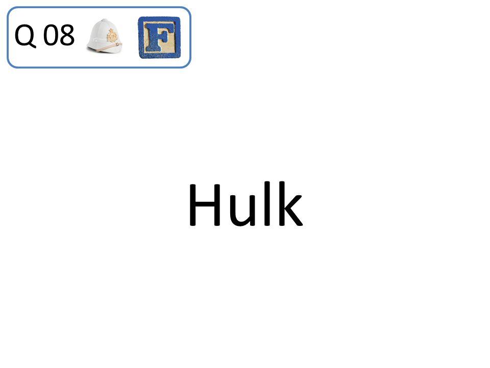 Q 08 Hulk