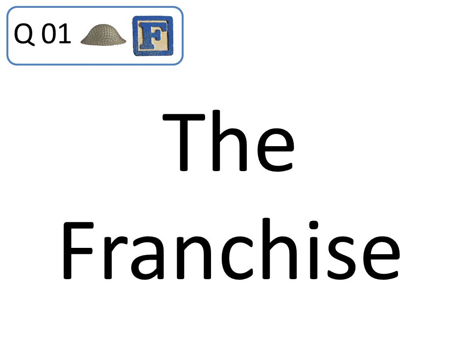 Q 01 The Franchise