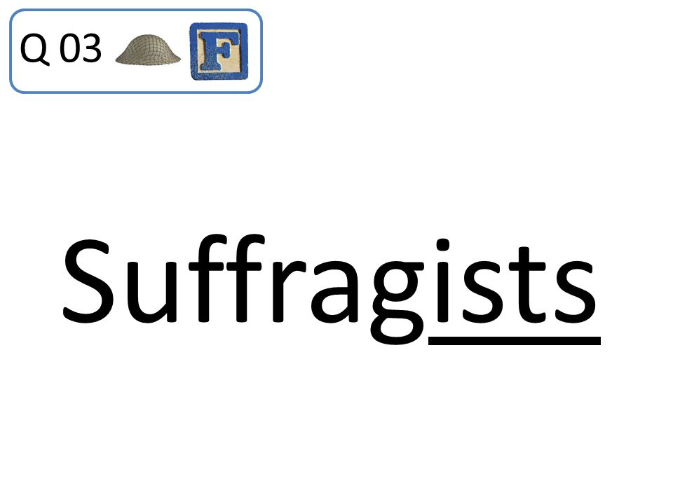 Q 03 Suffragists
