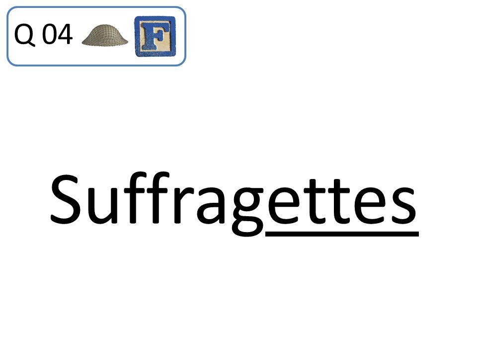 Q 04 Suffragettes