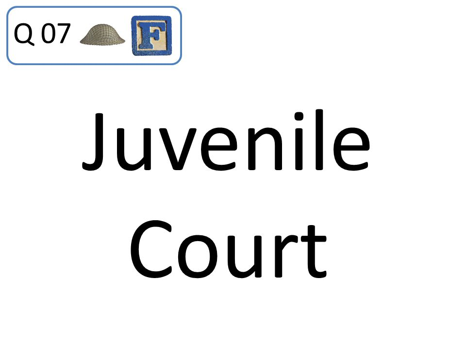 Q 07 Juvenile Court