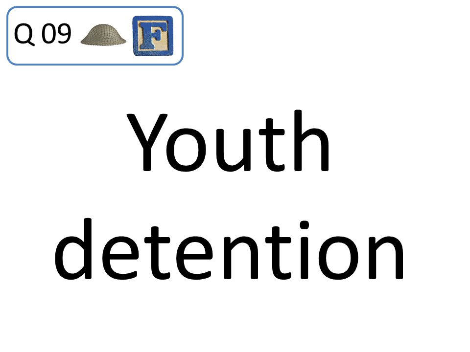 Q 09 Youth detention