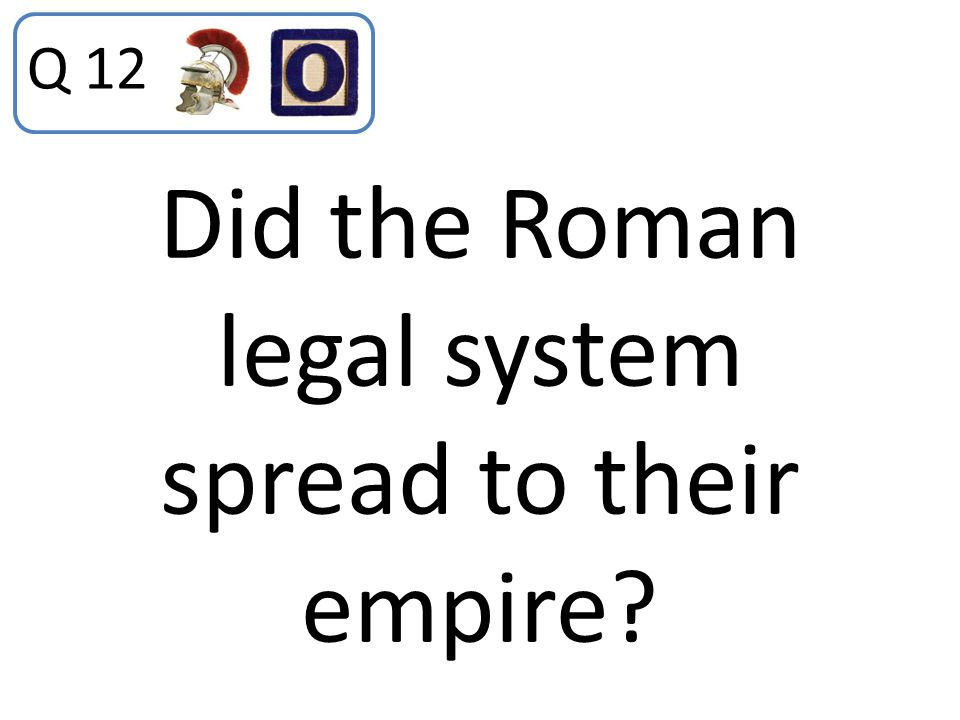 Did the Roman legal system spread to their empire