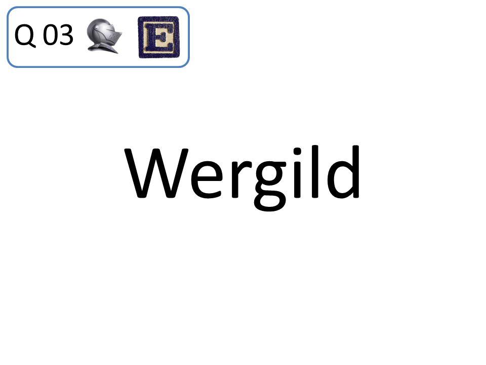Q 03 Wergild