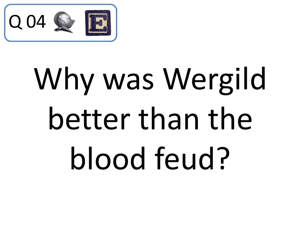 Why was Wergild better than the blood feud