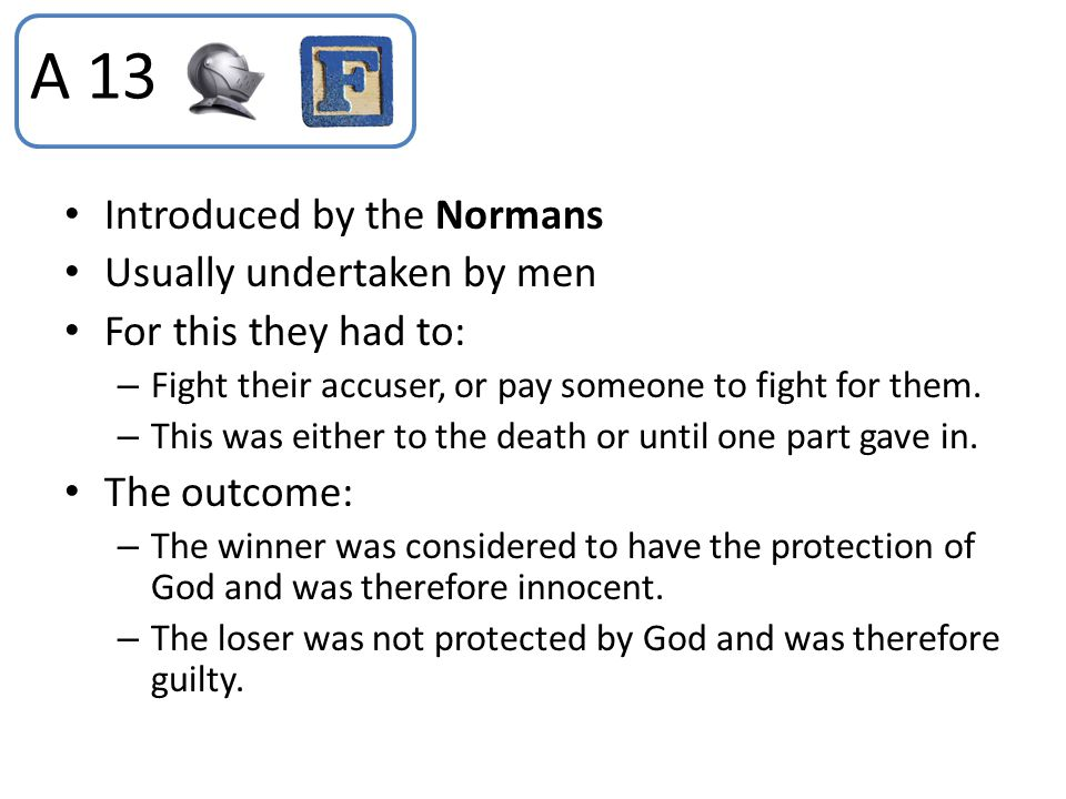 A 13 Introduced by the Normans Usually undertaken by men