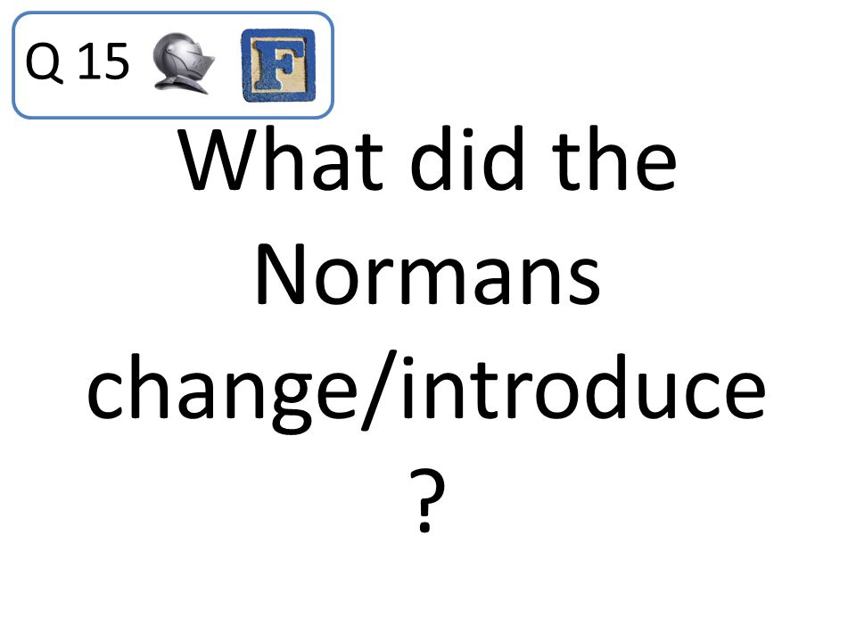 What did the Normans change/introduce