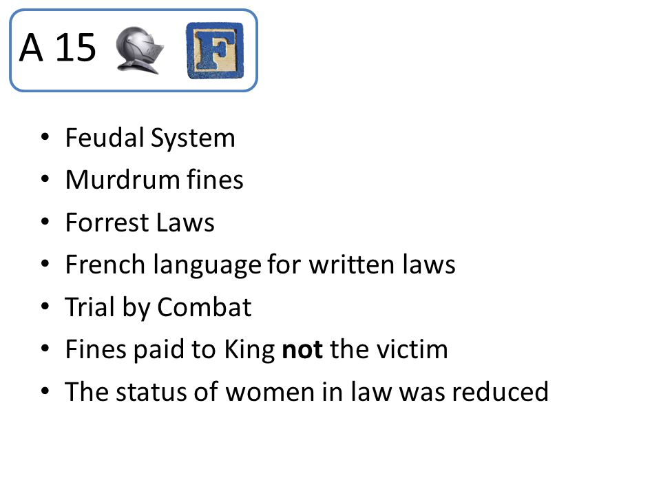 A 15 Feudal System Murdrum fines Forrest Laws