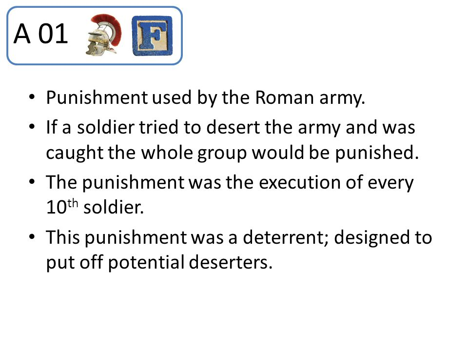A 01 Punishment used by the Roman army.