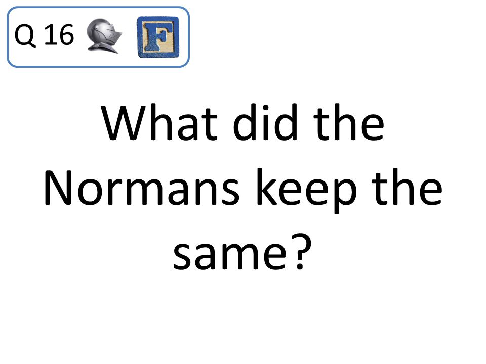 What did the Normans keep the same