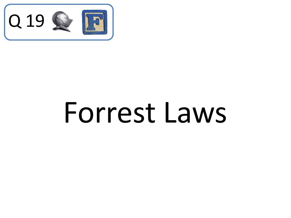 Q 19 Forrest Laws