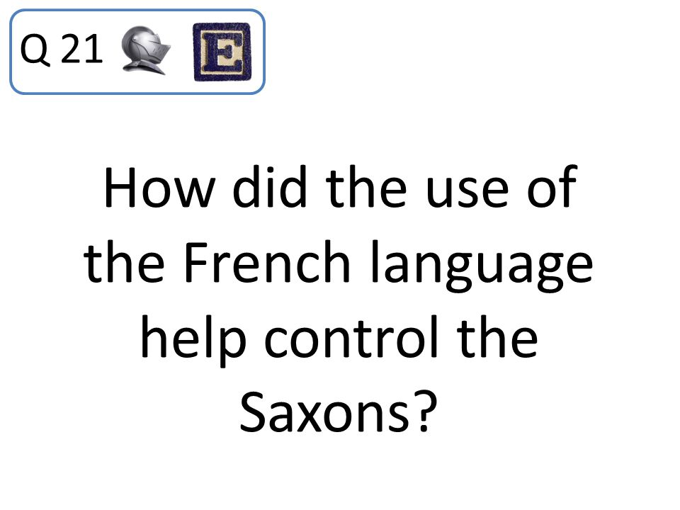 How did the use of the French language help control the Saxons