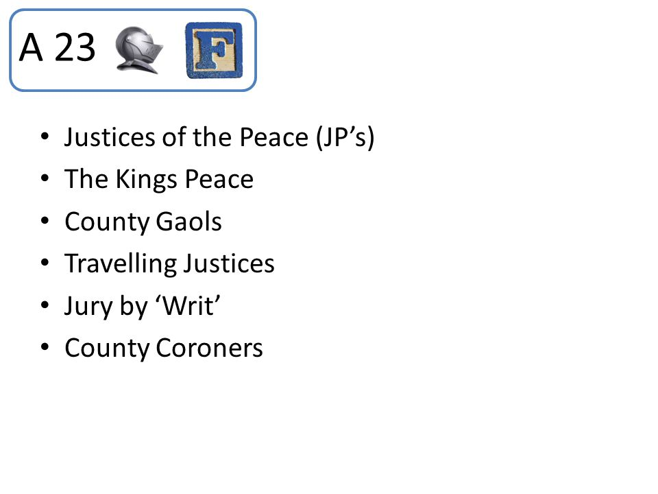 A 23 Justices of the Peace (JP's) The Kings Peace County Gaols