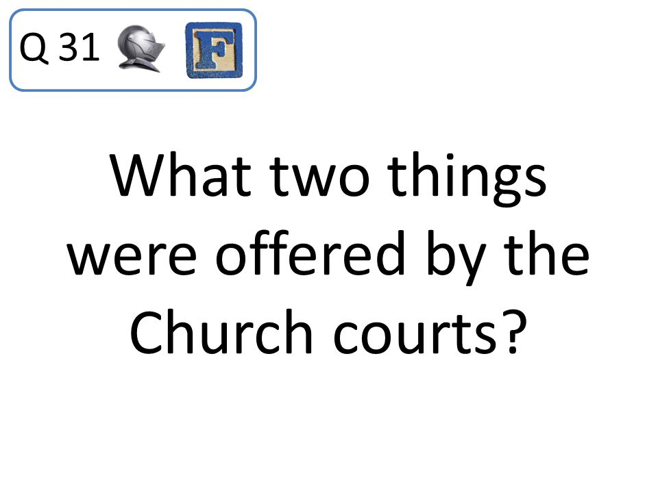 What two things were offered by the Church courts