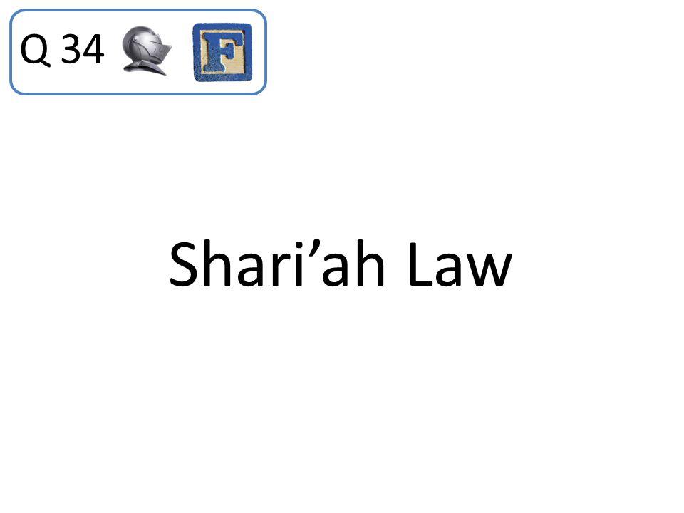 Q 34 Shari'ah Law
