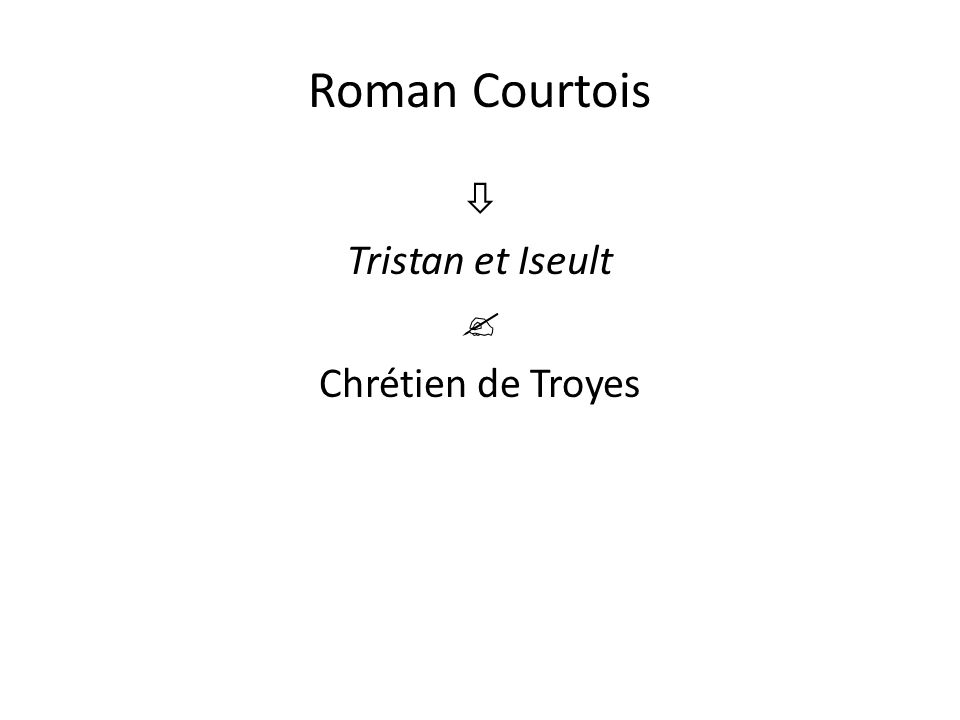  Tristan et Iseult  Chrétien de Troyes