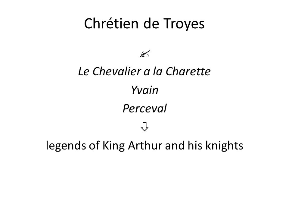 an analysis of the arthurian legend in medieval literature by chretien de troyes The 12th-century french writer chrétien de troyes and the modern legend post-medieval literature king arthur and the arthurian legend were not entirely.