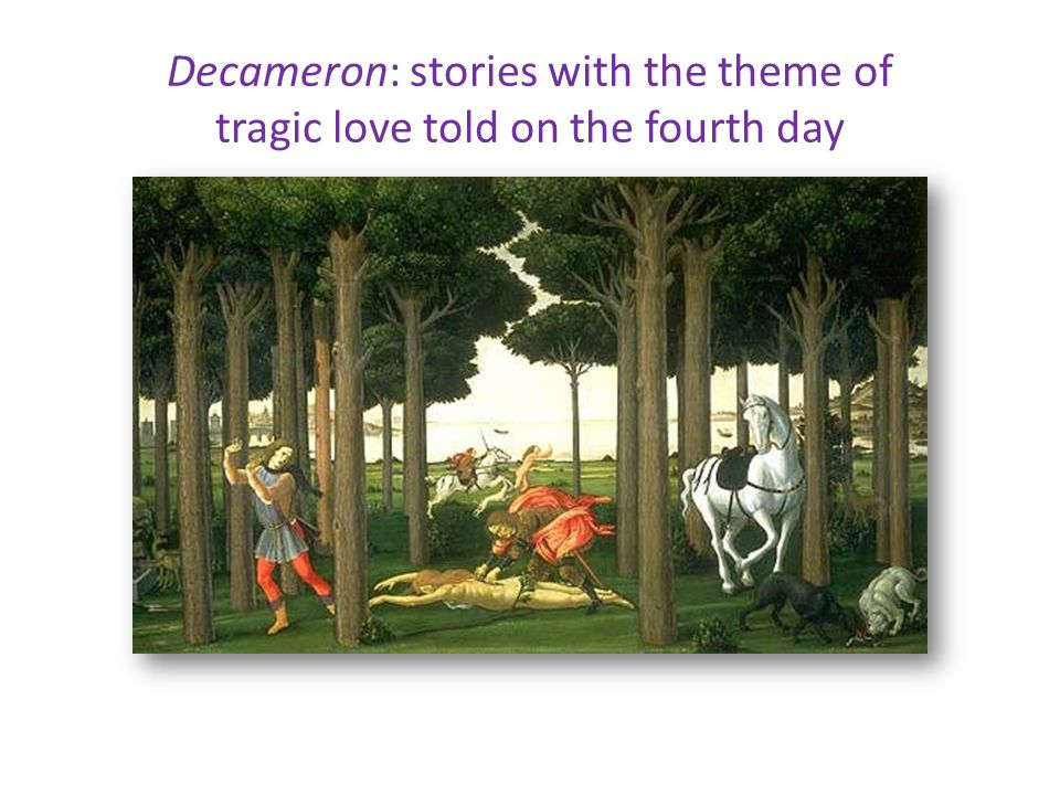 Decameron: stories with the theme of tragic love told on the fourth day