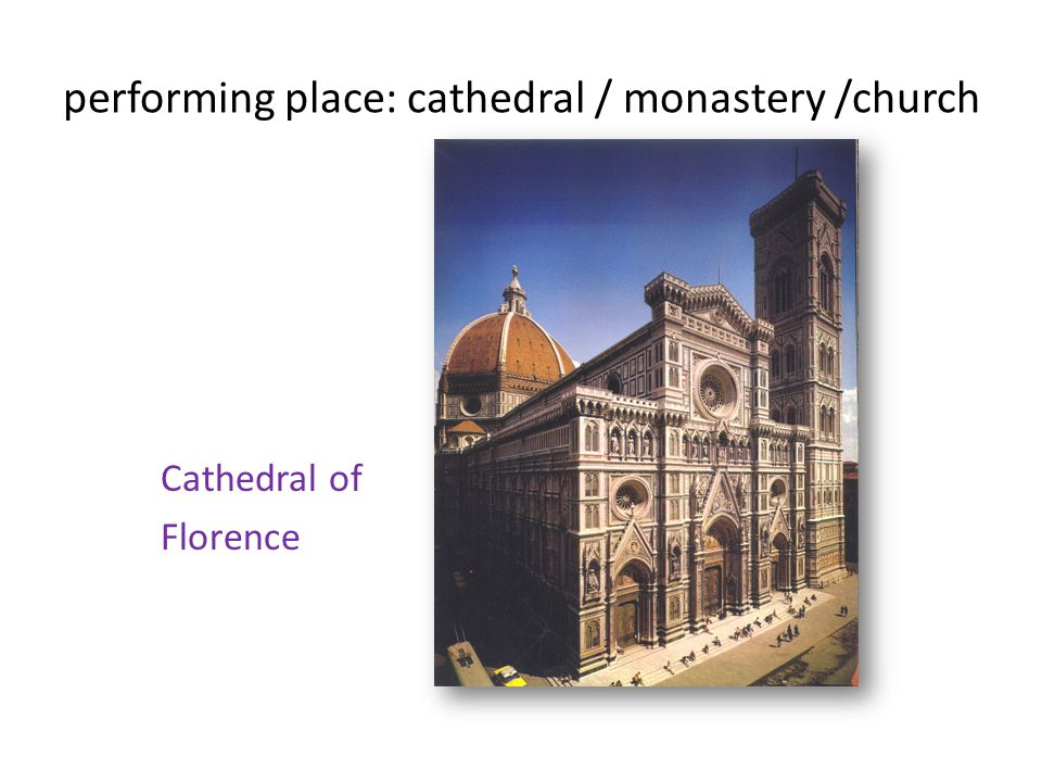 performing place: cathedral / monastery /church