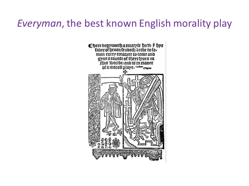Everyman, the best known English morality play
