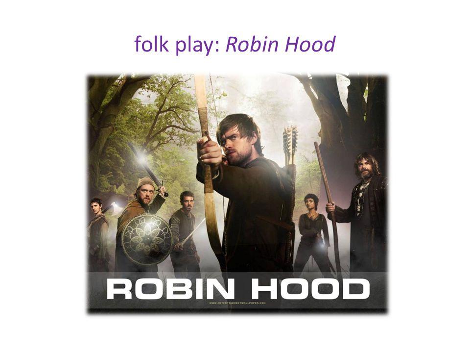 folk play: Robin Hood