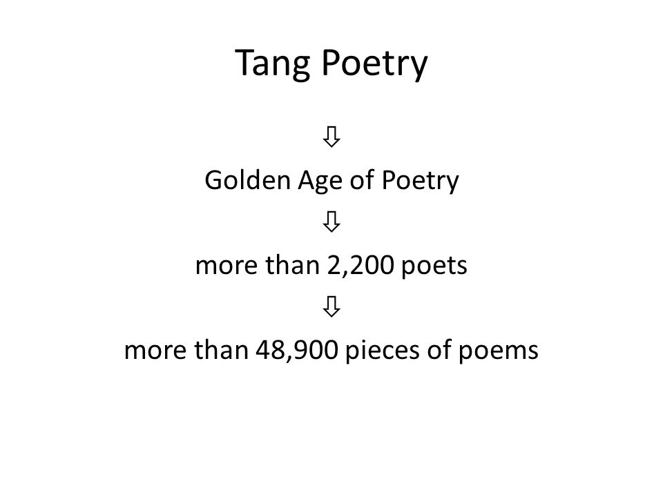 Tang Poetry  Golden Age of Poetry more than 2,200 poets more than 48,900 pieces of poems