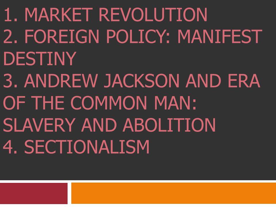 1820 – 1850: Antebellum America 1. Market Revolution 2