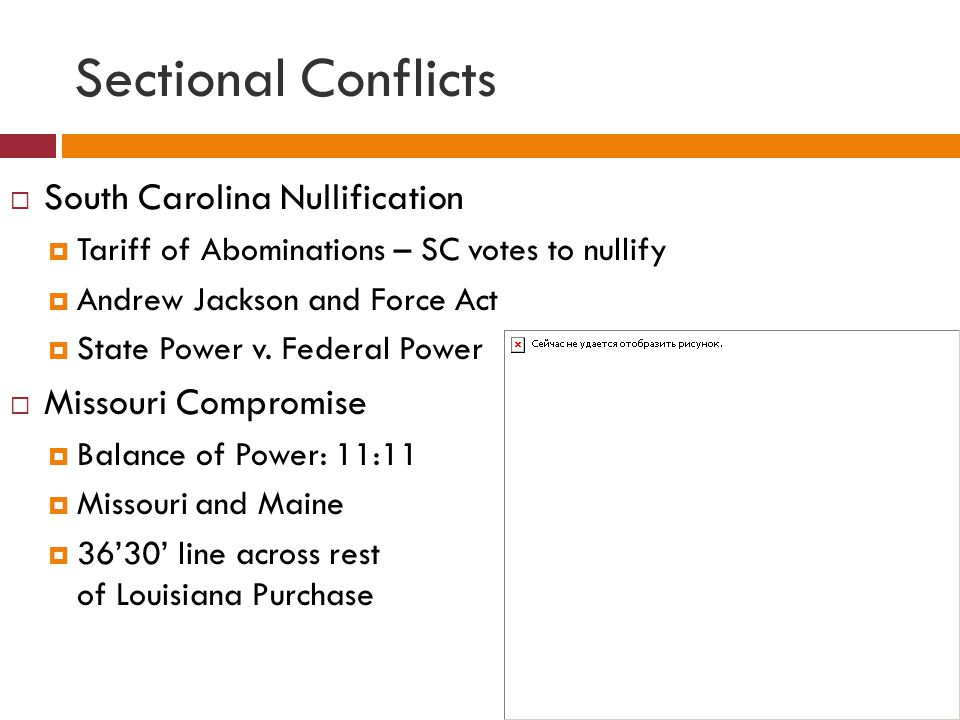 Sectional Conflicts South Carolina Nullification Missouri Compromise