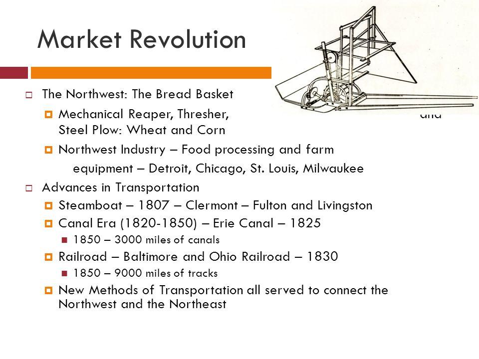 Market Revolution The Northwest: The Bread Basket