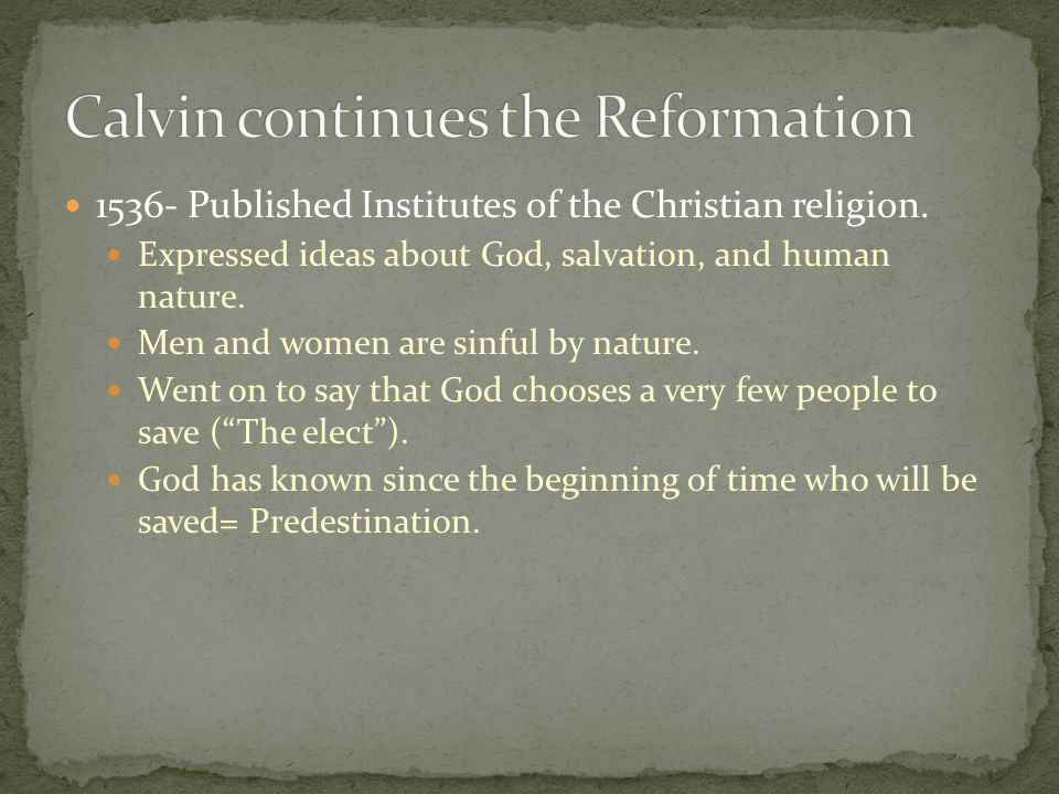 Calvin continues the Reformation