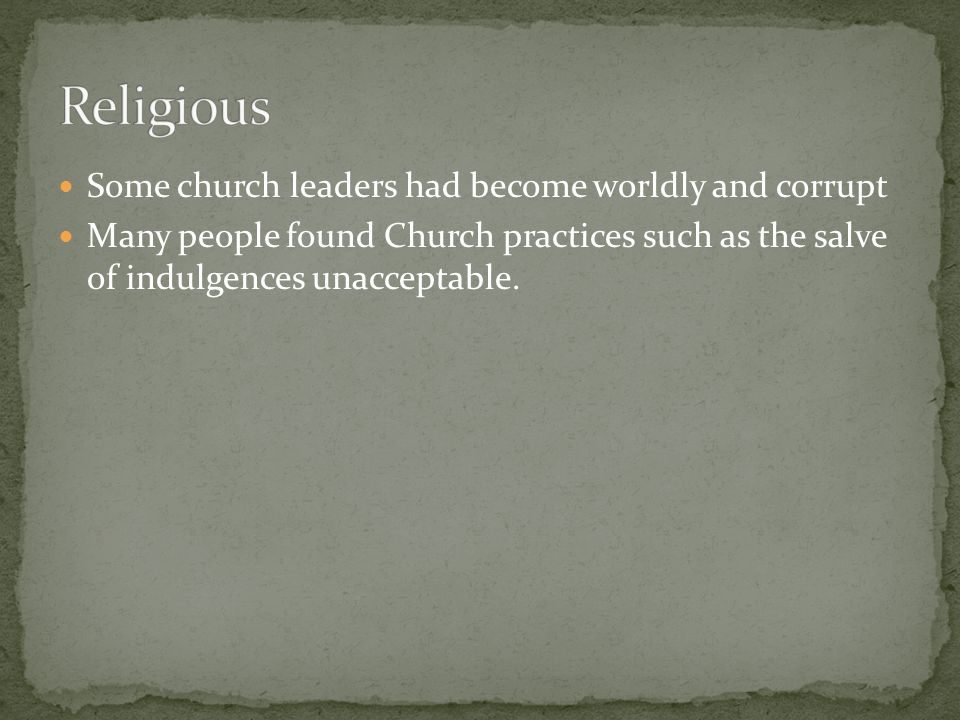 Religious Some church leaders had become worldly and corrupt