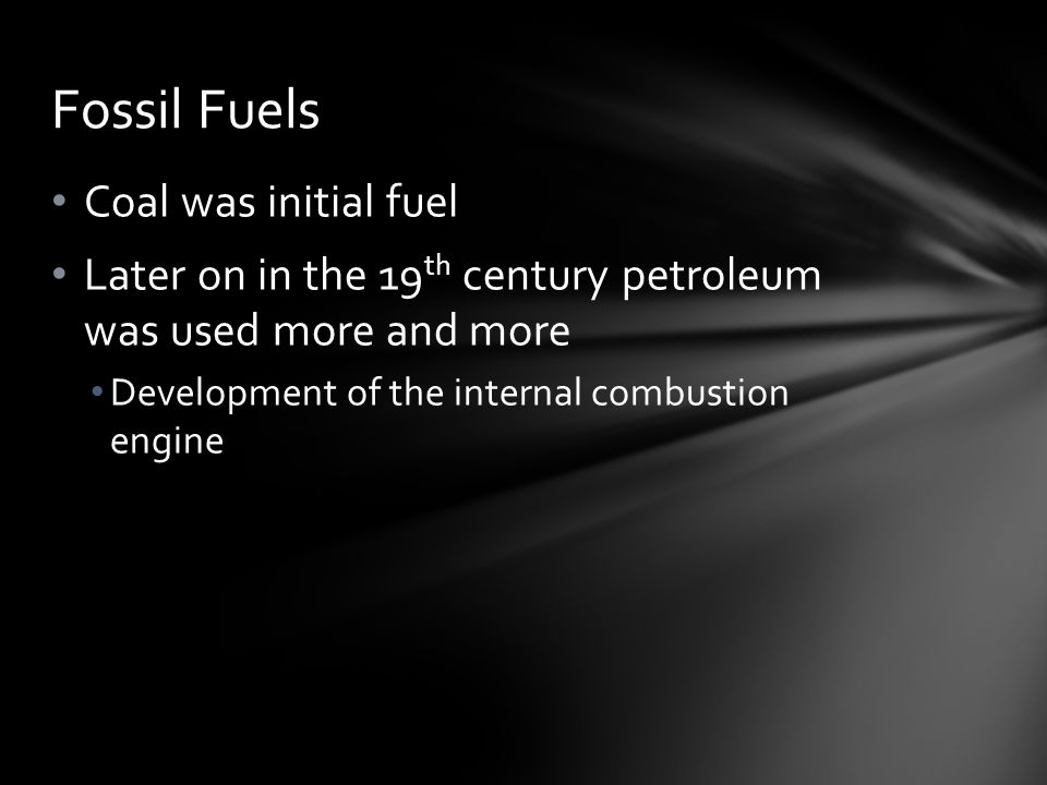 Fossil Fuels Coal was initial fuel