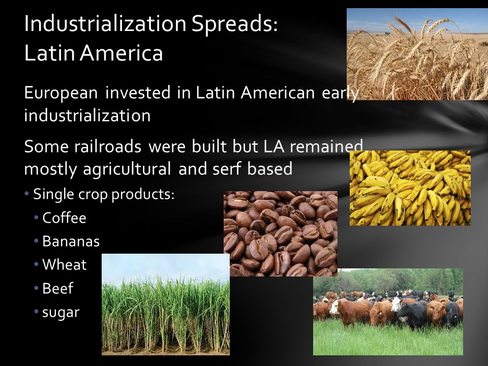 Industrialization Spreads: Latin America