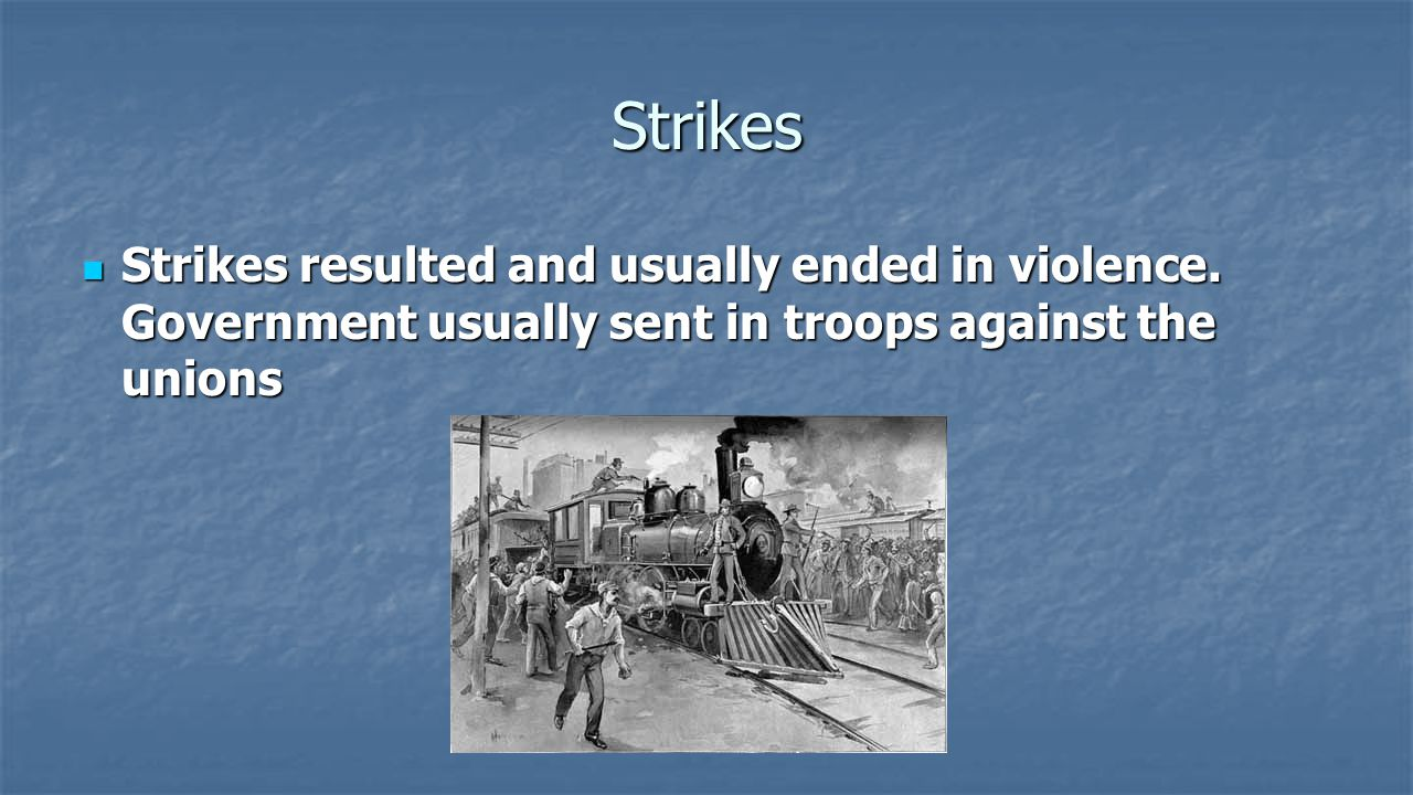 Strikes Strikes resulted and usually ended in violence.