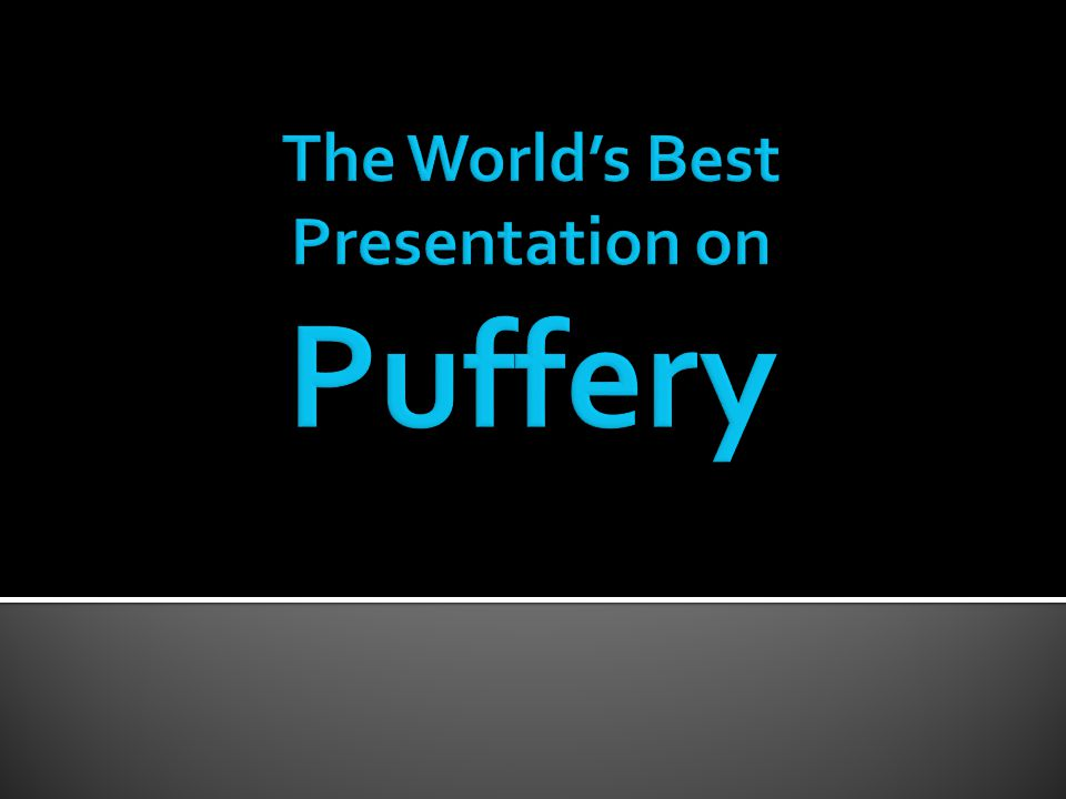 The World's Best Presentation on Puffery