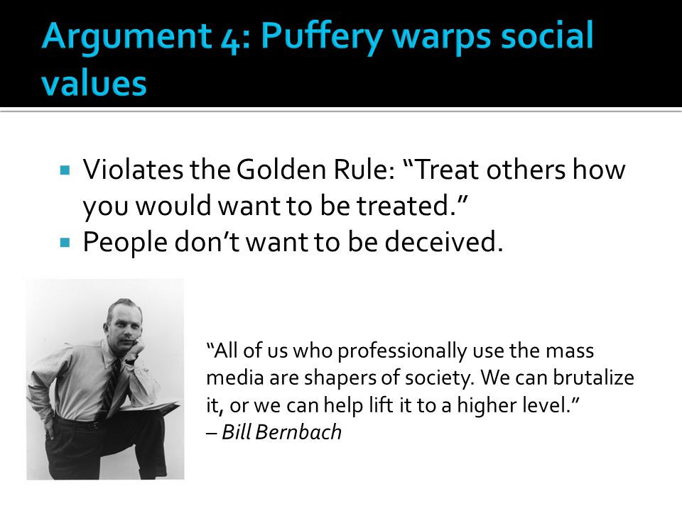 Argument 4: Puffery warps social values