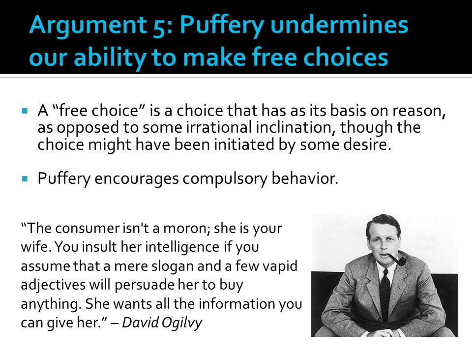 Argument 5: Puffery undermines our ability to make free choices