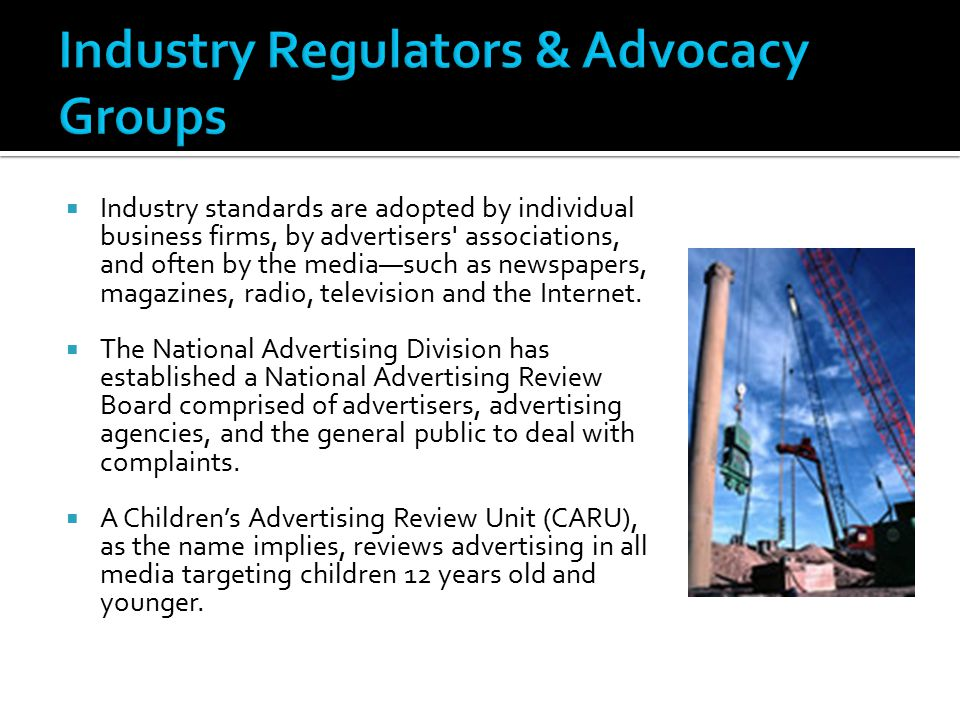 Industry Regulators & Advocacy Groups