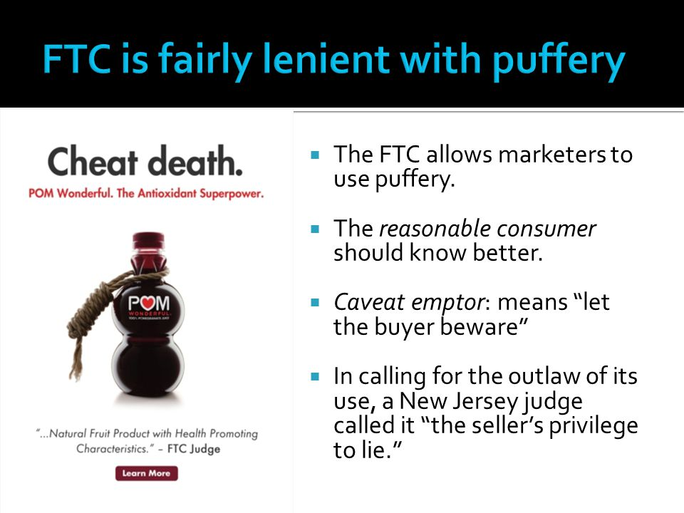 FTC is fairly lenient with puffery