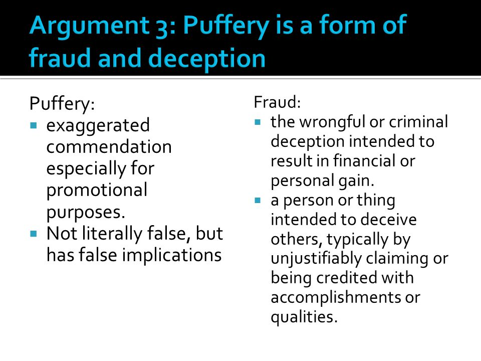 Argument 3: Puffery is a form of fraud and deception