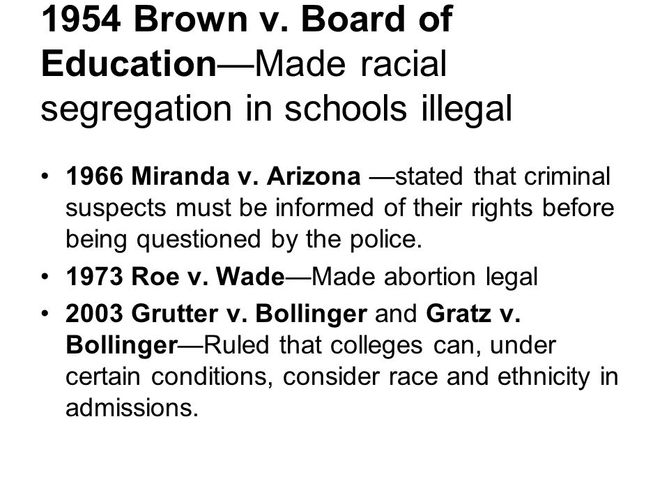 1954 Brown v. Board of Education—Made racial segregation in schools illegal